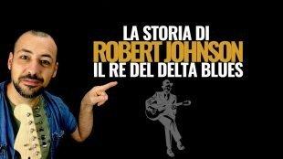 Storia di Robert Johnson: certezze e leggende sulla vita del Re del Delta Blues.